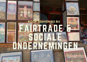 Koop souvenirs bij fairtrade shops en sociale ondernemingen